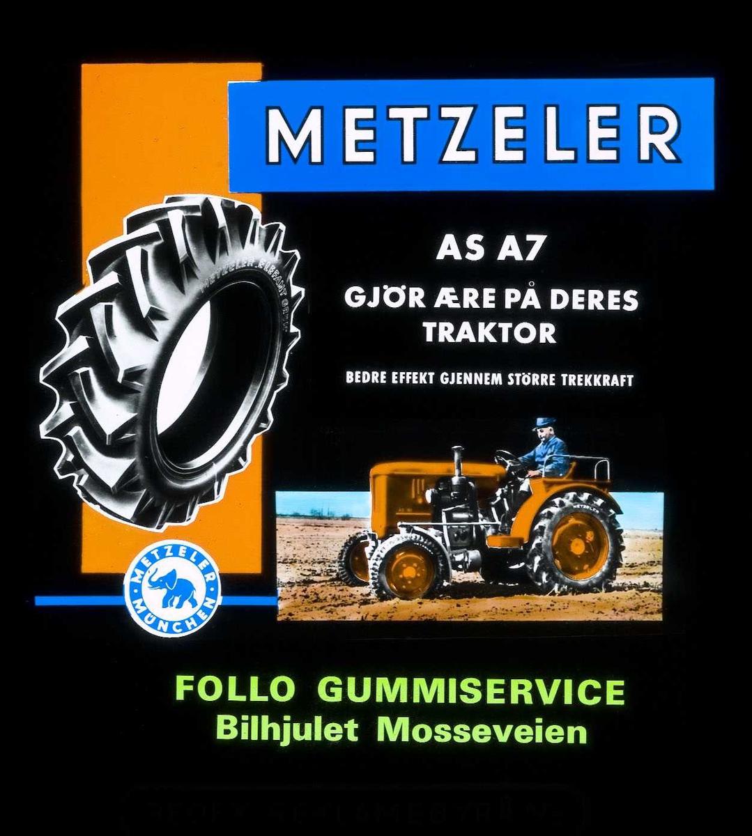 Kinoreklame fra Ski for dekk. Metzeler AS AA/ gjør ære på Deres traktor. Follo gummiservice Bilhjulet Mosseveien.
